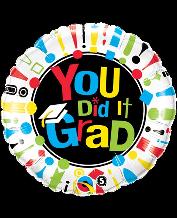You Did It Grad ! 18