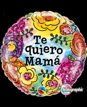 """Te Quiero Mama Flores 18"""" Minimo 3 unidades"""